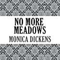 No More Meadows Audiobook by Monica Dickens Narrated by Lorna Bennett