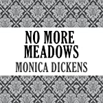 No More Meadows | Monica Dickens