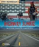 Highway Junkie: Mitten durch Amerika