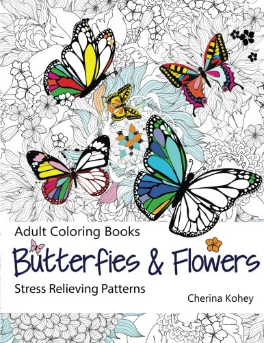 Adult Coloring Book: Butterflies & Flowers Stress Relief Patterns V7