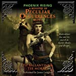 Phoenix Rising: A Ministry of Peculiar Occurrences Novel (       UNABRIDGED) by Pip Ballantine, Tee Morris Narrated by James Langton