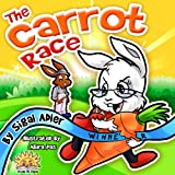 Children Book:The Carrot Race(bedtime stories collection)(Fun Rhyming Children Book)Action Adventure(goodnight sleep)Beginner Readers animals story(kids ... Childrens bedtime Stories books Book 1)