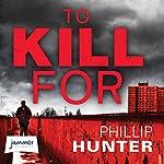 To Kill For | Phillip Hunter