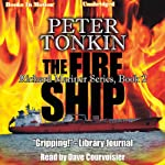 The Fire Ship: Richard Mariner Series, Book 2 (       UNABRIDGED) by Peter Tonkin Narrated by Dave Courvoisier