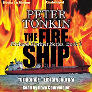 The Fire Ship: Richard Mariner Series, Book 2 | [Peter Tonkin]