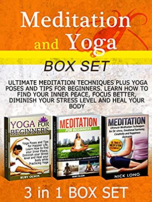 Meditation and Yoga Box Set: Ultimate Meditation Techniques plus Yoga Poses and Tips For Beginners. Learn How to find your Inner Peace, Focus Better, Diminish ... yoga for beginners kindle) (English Edition)