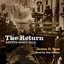 The Return: Steve Dancy Tales, Book 4 Audiobook by James D. Best Narrated by Jim Tedder