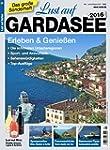 Lust auf Gardasee 2016 - Erleben & Ge...
