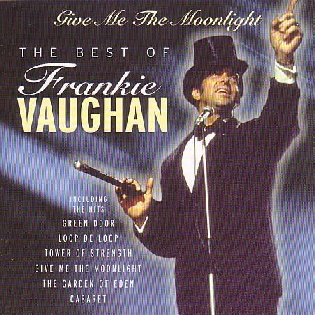 Frankie Vaughan - The Best Of - Give Me The Moonlight - Zortam Music
