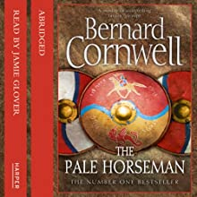 The Pale Horseman: The Last Kingdom Series, Book 2 Audiobook by Bernard Cornwell Narrated by Jamie Glover
