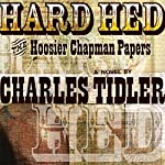 Hard Hed: The Hoosier Chapman Papers | Charles Tidler
