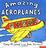 Tony Mitton Amazing Aeroplanes (Amazing Machines)