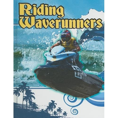 Riding Waverunners (Action Sports (Rourke))