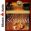 Discovering the City of Sodom: The Fascinating, True Account of the Discovery of the Old Testament's Most Infamous City (       UNABRIDGED) by Steven Collins, Latayne C. Scott Narrated by Sean Runnette