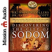 Discovering the City of Sodom: The Fascinating, True Account of the Discovery of the Old Testament's Most Infamous City | [Steven Collins, Latayne C. Scott]