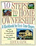 10 Steps to Home Ownership: A Workboo...