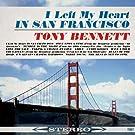 I Left My Heart in San Francisco [Original 1962 Album - Digitally Remastered]