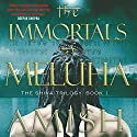 The Immortals of Meluha: The Shiva Trilogy Audiobook by Amish Tripathi Narrated by Raj Ghatak