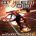 Queen of the Void: The Void Queen Trilogy, Book 1 Audiobook by Michael Wallace Narrated by Steve Barnes