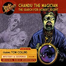 Chandu the Magician, Volume 1: The Search for Robert Regent Radio/TV Program by Gregory Mank Narrated by  full cast