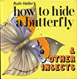 How to Hide a Butterfly & Other Insects (0448104784) by Heller, Ruth