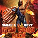 A Few Good Men: The First Book of the Earth Revolution (       UNABRIDGED) by Sarah A. Hoyt Narrated by Basil Sands