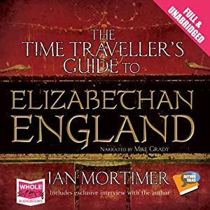 The Time Traveller's Guide to Elizabethan England Hörbuch