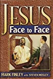 Jesus Face to Face (0816313741) by Finley, Mark