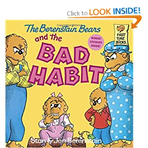 The Berenstain Bears and the Bad Habit Stan Berenstain and Jan Berenstain