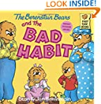 The Berenstain Bears and the Bad Habi...