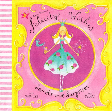 Felicity Wishes: Secrets and Surprises