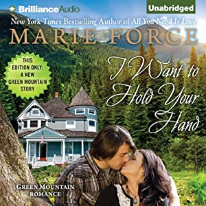 I Want to Hold Your Hand: Green Mountain, Book 2 | [Marie Force]