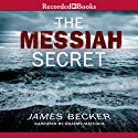 The Messiah Secret (       UNABRIDGED) by James Becker Narrated by Graeme Malcolm