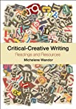 Critical-Creative Writing: Readings and resources (1441199578) by Wandor, Michelene