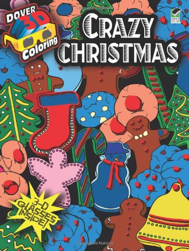 3-D Coloring Book-Crazy Christmas (Dover 3-D Coloring Book)