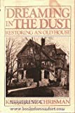img - for Dreaming in the Dust: Restoring an Old House book / textbook / text book