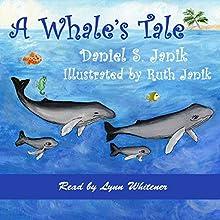 A Whale's Tale (       UNABRIDGED) by Daniel S. Janik Narrated by Lynn Whitener