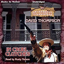 In Cruel Clutches: Wilderness Series, Book 45 Audiobook by David Thompson Narrated by Rusty Nelson