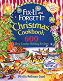 img - for Fix-it and Forget-it Christmas Cookbook: 600 Slow Cooker Holiday Recipes book / textbook / text book