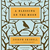 Blessing on the Moon | [Joseph Skibell]