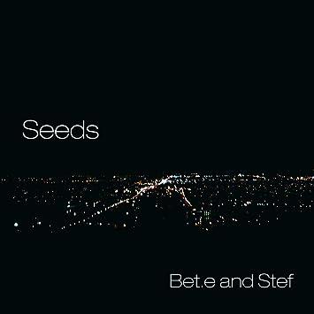 Bet.e & Stef � Seeds