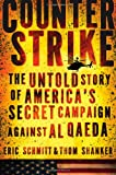 "Eric Schmitt and Thom Shanker, ""Counterstrike: The Untold Story of America's Secret Campaign Against Al Qaeda"" (Time Books, 2011)"