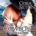 The Cowboy Earns a Bride   Cora Seton