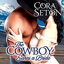The Cowboy Earns a Bride (       UNABRIDGED) by Cora Seton Narrated by Amy Rubinate