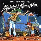 Matthew and the Midnight Money Van (Matthew's Midnight Adventures)