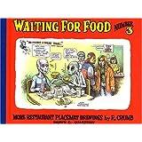 Waiting for Food, Number 3: More Restaurant Placemat Drawings ~ Robert Crumb