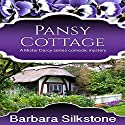 Pansy Cottage: Mister Darcy Series Comedic Mysteries Volume 4 Audiobook by Barbara Silkstone Narrated by Karen Krause