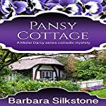 Pansy Cottage: Mister Darcy Series Comedic Mysteries Volume 4 | Barbara Silkstone