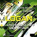 Logan und das Schiff der Ktoor (Logan 1) Hörbuch von John Devlin Gesprochen von: Michael Korneffel