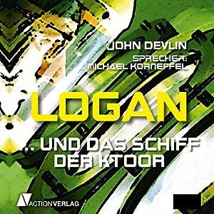 Logan und das Schiff der Ktoor (Logan 1) Hörbuch
